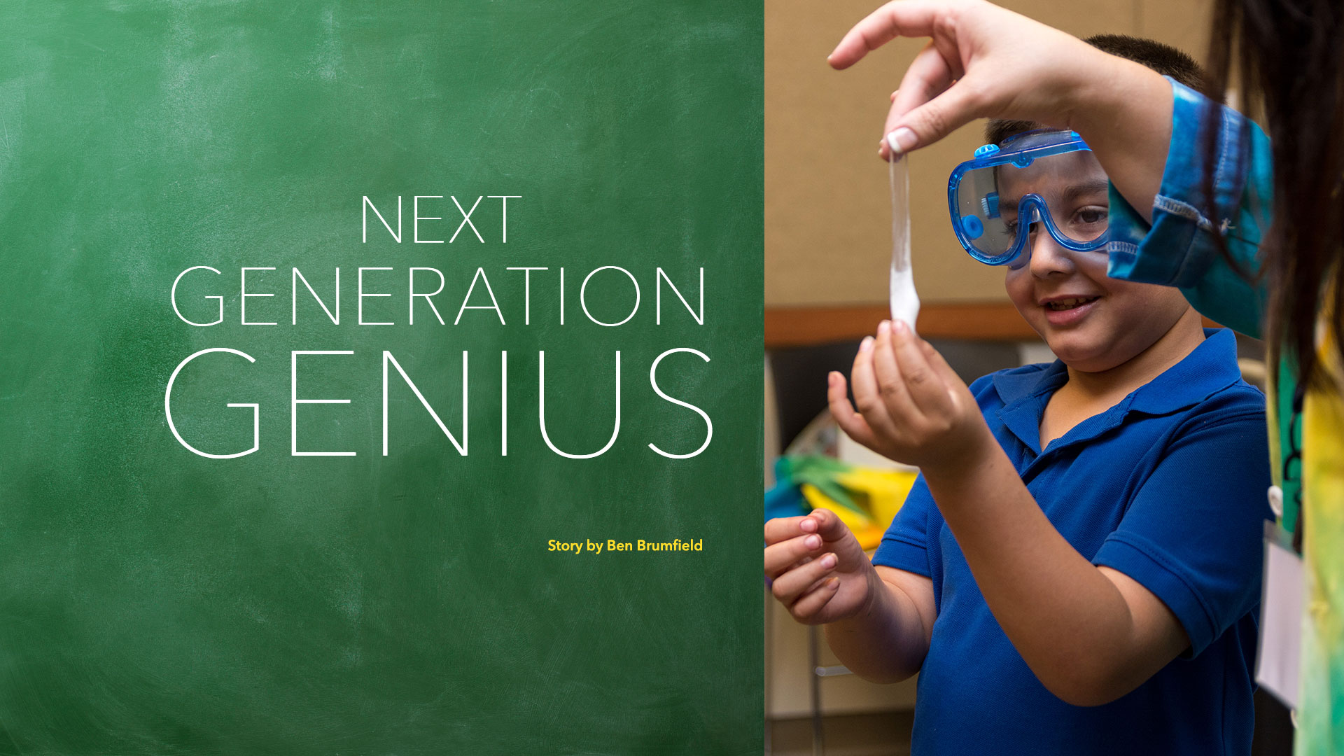 Next Generation Genius - Story by Ben Brumfield