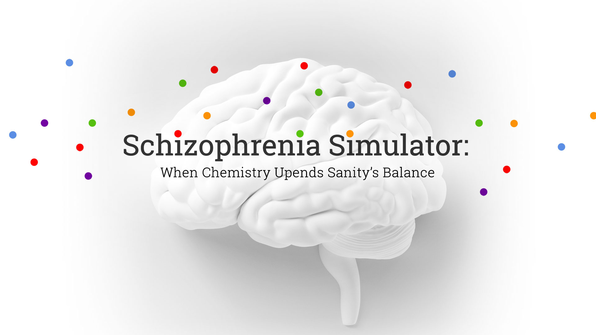 Schizophrenia Simulator: When Chemistry Upends Sanity's Balance